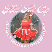 Hailey Whitters: Fillin' My Cup (feat. Little Big Town)