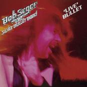 Bob Seger & The Silver Bullet Band: Live Bullet