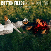 Cotton Fields/For The Better