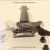 A Tribute To Johnny Thunders: I Only Wrote This Song For You