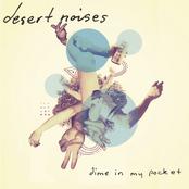 Desert Noises: Dime In My Pocket
