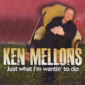 Ken Mellons: Just What I'm Wantin' To Do (Sweet)