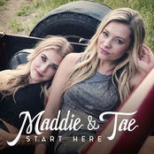 Maddie and Tae: Start Here