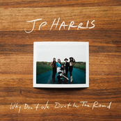 JP Harris: Why Don't We Duet in the Road