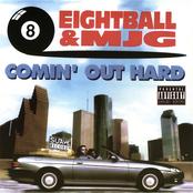 8Ball & MJG: Comin Out Hard