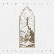 Zach Williams: Rescue Story