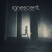 Ignescent: Into the Night