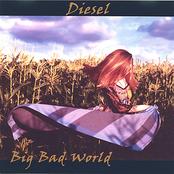 Diesel: Big Bad World