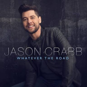 Jason Crabb: Whatever The Road