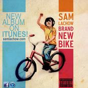 Sam Lachow: Brand New Bike