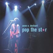 Anne E. Dechant: Pop The Star