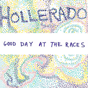 Hollerado: Good Day At The Races