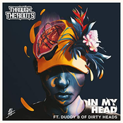 Through The Roots: In My Head (with Duddy B of Dirty Heads)