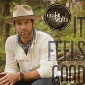 Drake White: It Feels Good