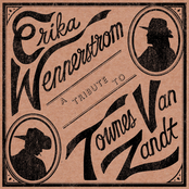 Erika Wennerstrom: A Tribute to Townes Van Zandt