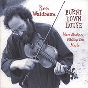 Ken Waldman: Burnt Down House