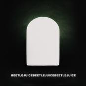 beetlejuicebeetlejuicebeetlejuice