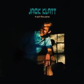 Jack Klatt: It Ain't the Same