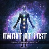 Awake At Last: Life / Death / Rebirth