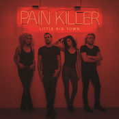 Little Big Town: Pain Killer