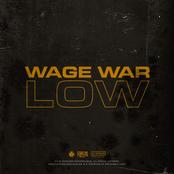 Wage War: Low