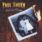 Paul Thorn: Ain't Love Strange
