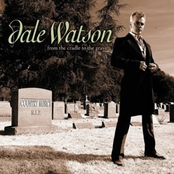 Dale Watson: From The Cradle To The Grave