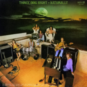 Three Dog Night: Naturally