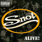 Snot: Alive!