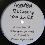 Aneurysm: I'll Care If You Do / Get Mad Now