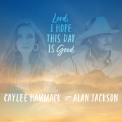 Lord, I Hope This Day Is Good (feat. Alan Jackson) - Single