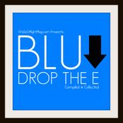 Blu: Drop The E