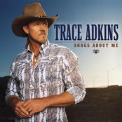 Trace Adkins: Songs About Me