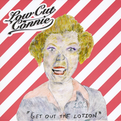Low Cut Connie: Get Out the Lotion