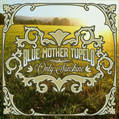 Blue Mother Tupelo: ONLY SUNSHINE