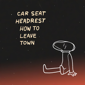 Car Seat Headrest: How To Leave Town