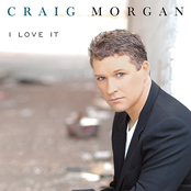 Craig Morgan: I Love It