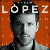 Pablo Lopez: El Mundo Y Los Amantes Inocentes