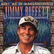 Jimmy Buffett: Meet Me In Margaritaville: The Ultimate Collection