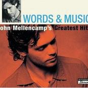 Words & Music - John Mellencamp's Greatest Hits