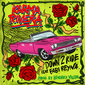 Karma Rivera: Down 2 Ride