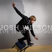 Josh Wilson: Life Is Not A Snapshot
