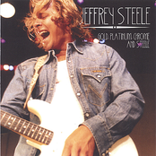 Jeffrey Steele: Gold. Platinum. Chrome And Steele
