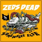 Zed's Dead: Somewhere Else