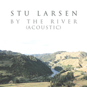 Stu Larsen: By the River (Acoustic)