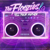 The Floozies: Tell Your Mother