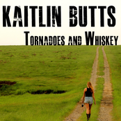 Kaitlin Butts: Tornadoes and Whiskey