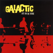 Galactic: Late for the Future