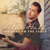 Alex Hall: Whiskey On The Table