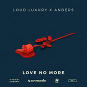 Loud Luxury: Love No More